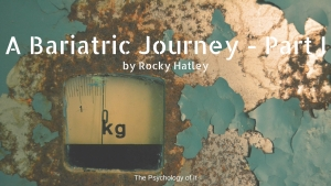 A Bariatric Journey - Part I - by Rocky Hatley
