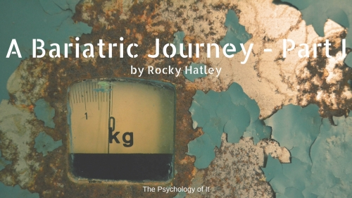 A Bariatric Journey - Part I