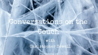 Conversations on the Couch with Christopher Sewell