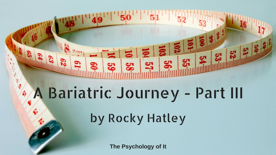 A Bariatric Journey - Part III - by Rocky Hatley