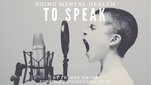 Doing Mental Health - To Speak by Fraser Smith