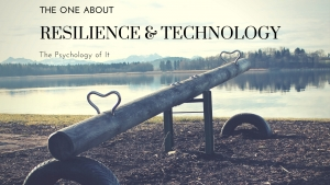 The One About Resilience & Technology