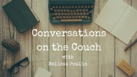 Conversations on the Couch with Melissa Poulin