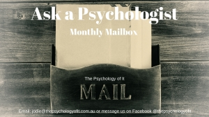 Ask a Psychologist - Monthly Mailbox