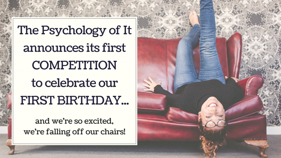 New Things: The Psychology of It First Birthday Competition!!