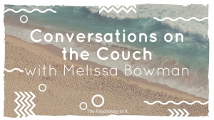 Conversations on the Couch with Melissa Bowman