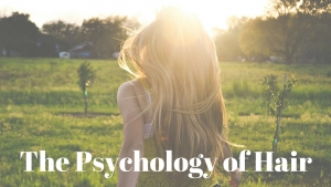 The Psychology of Hair